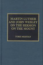 Martin Luther and John Wesley on the Sermon on the Mount (Pietist and Wesleyan Studies, nr. 10)
