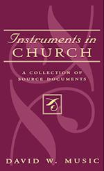 Instruments In Church (STUDIES IN LITURGICAL MUSICOLOGY, nr. 7)