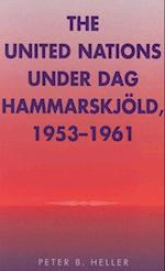 The United Nations Under Dag Hammerskjold, 1953-1961 (Partners for Peace, 2)