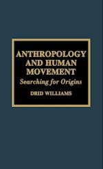 Anthropology and Human Movement (Readings in Anthropology & Human Movement, nr. 2)