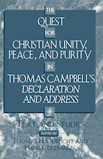 The Quest for Christian Unity, Peace, and Purity in Thomas Campbell's Declaration and Address (ATLA MONOGRAPH SERIES, nr. 46)