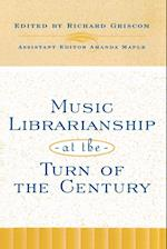 Music Librarianship at the Turn of the Century (Music Library Association Technical Reports, nr. 27)