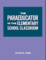 The Paraeducator in the Elementary School Classroom af Diane R. Page