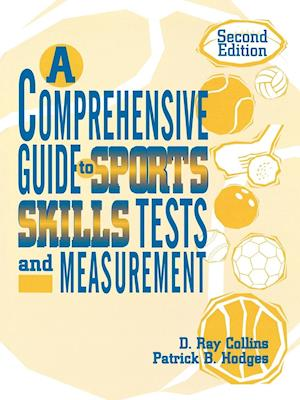 A Comprehensive Guide to Sports Skills Tests and Measurement