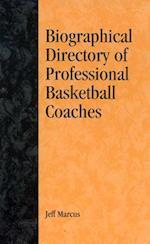 A Biographical Directory of Professional Basketball Coaches (American Sports History Series, nr. 23)