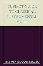 Subject Guide to Classical Instrumental Music