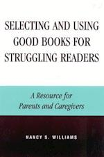 Selecting and Using Good Books for Struggling Readers