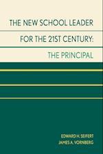 The New School Leader for the 21st Century af James A. Vornberg, Edward H. Seifert