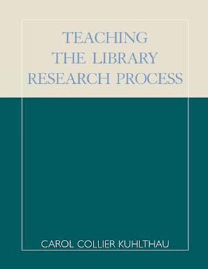 Teaching the Library Research Process, Second Edition