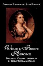 Verdi and Puccini Heroines