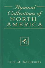 Hymnal Collections of North America (STUDIES IN LITURGICAL MUSICOLOGY, nr. 10)