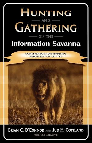 Hunting and Gathering on the Information Savanna
