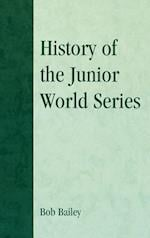 History of the Junior World Series (American Sports History Series, nr. 26)