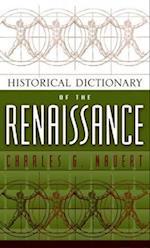 Historical Dictionary of the Renaissance (Historical Dictionaries of Ancient Civilizations & Historical Eras, nr. 12)