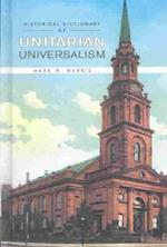 Historical Dictionary of Unitarian Universalism (Historical Dictionaries of Religions, Philosophies, and Movements Series, nr. 48)