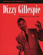 Dizzy Gillespie: The Bebop Years 1937-1952 (Ken Vail's Jazz Itineraries, nr. 1)