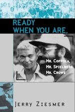 Ready When You Are, Mr. Coppola, Mr. Spielberg, Mr. Crowe (The Scarecrow Filmmakers Series, nr. 69)