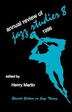Annual Review of Jazz Studies 8: 1996 af Henry Martin
