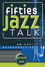 Fifties Jazz Talk (Studies in Jazz, nr. 47)