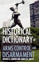 Historical Dictionary of Arms Control and Disarmament af Larsen