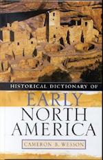 Historical Dictionary of Early North America af Cameron B. Wesson