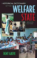 Historical Dictionary of the Welfare State (Historical Dictionaries of Religions, Philosophies, and Movements Series, nr. 63)