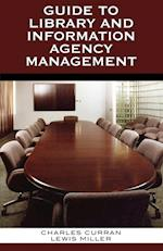 Guide to Library and Information Agency Management af Lewis Miller, Charles E. Curran