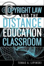 Copyright Law and the Distance Education Classroom (Copyright Law and the Distance Education Classroom, nr. 1)