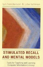 Stimulated Recall and Mental Models (Research Methods in Library And Information Studies, nr. 2)