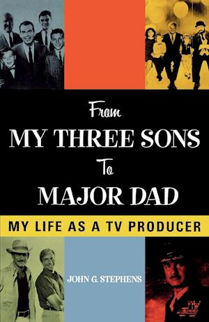 From My Three Sons to Major Dad: My Life as a TV Producer