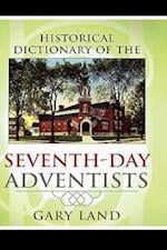 Historical Dictionary of the Seventh-Day Adventists (Historical Dictionaries of Religions, Philosophies, and Movements Series, nr. 56)