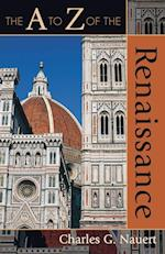 The A to Z of the Renaissance (The a to Z Guide Series, nr. 14)