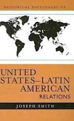 Historical Dictionary of United States-Latin American Relations af Joseph Smith