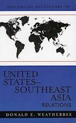 Historical Dictionary of United States-Southeast Asia Relations (Historical Dictionaries of Diplomacy and Foreign Relations, nr. 7)