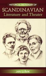 Historical Dictionary of Scandinavian Literature and Theater (Historical Dictionaries of Literature And the Arts, nr. 9)