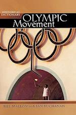 Historical Dictionary of the Olympic Movement (Historical Dictionaries of Religions, Philosophies, and Movements Series, nr. 61)