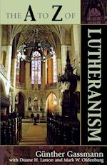 The A to Z of Lutheranism (The a to Z Guide Series, nr. 22)