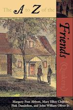 The A to Z of the Friends (Quakers) af Pink Dandelion, Margery Abbott, John W Oliver