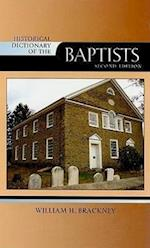 Historical Dictionary of the Baptists (Historical Dictionaries of Religions, Philosophies, and Movements Series, nr. 94)