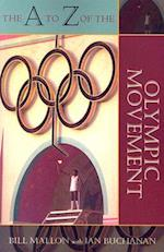 The A to Z of the Olympic Movement (The a to Z Guide Series, nr. 26)