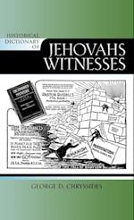 Historical Dictionary of Jehovah's Witnesses (Historical Dictionaries of Religions, Philosophies, and Movements Series, nr. 85)