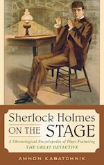 Sherlock Holmes on the Stage af Amnon Kabatchnik