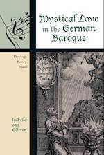 Mystical Love in the German Baroque (Contextual Bach Studies, nr. 2)