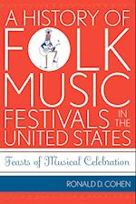 A History of Folk Music Festivals in the United States (American Folk Music and Musicians Series, nr. 11)