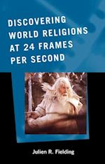 Discovering World Religions at 24 Frames Per Second (ATLA Reference and Professional Series)