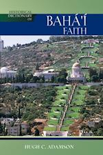 Historical Dictionary of the Baha'i Faith (Historical Dictionaries of Religions, Philosophies, and Movements Series)