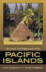 Historical Dictionary of the Discovery and Exploration of the Pacific Islands (Historical Dictionaries of Discovery And Exploration)