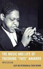 Music and Life of Theodore &quote;Fats&quote; Navarro (Studies in Jazz)
