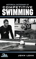 Historical Dictionary of Competitive Swimming (Historical Dictionaries of Sports, nr. 1)