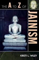 The A to Z of Jainism (The a to Z Guide Series, nr. 38)